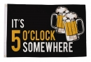 Its 5 o`clock Somewhere Bier Fahne aus Stoff | 90 x 150 cm